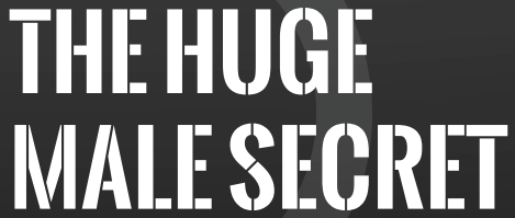 The Huge Male Secret